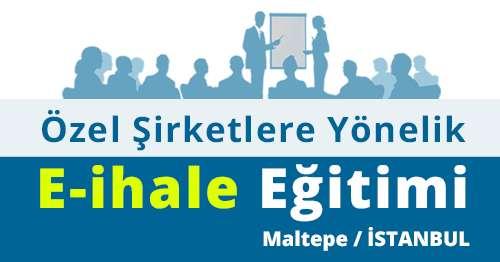 Özel Şirketlere Yönelik Elektronik İhale ve Kamu İhale Eğitim Semineri - İSTANBUL