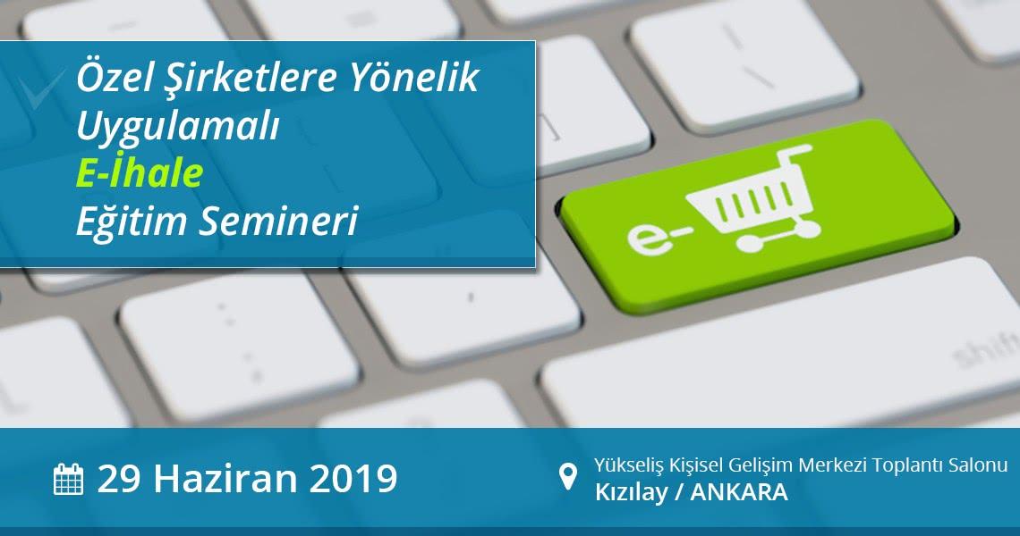 29 Haziran 2019 Özel Sektöre Elektronik İhale Eğitimi Ankara